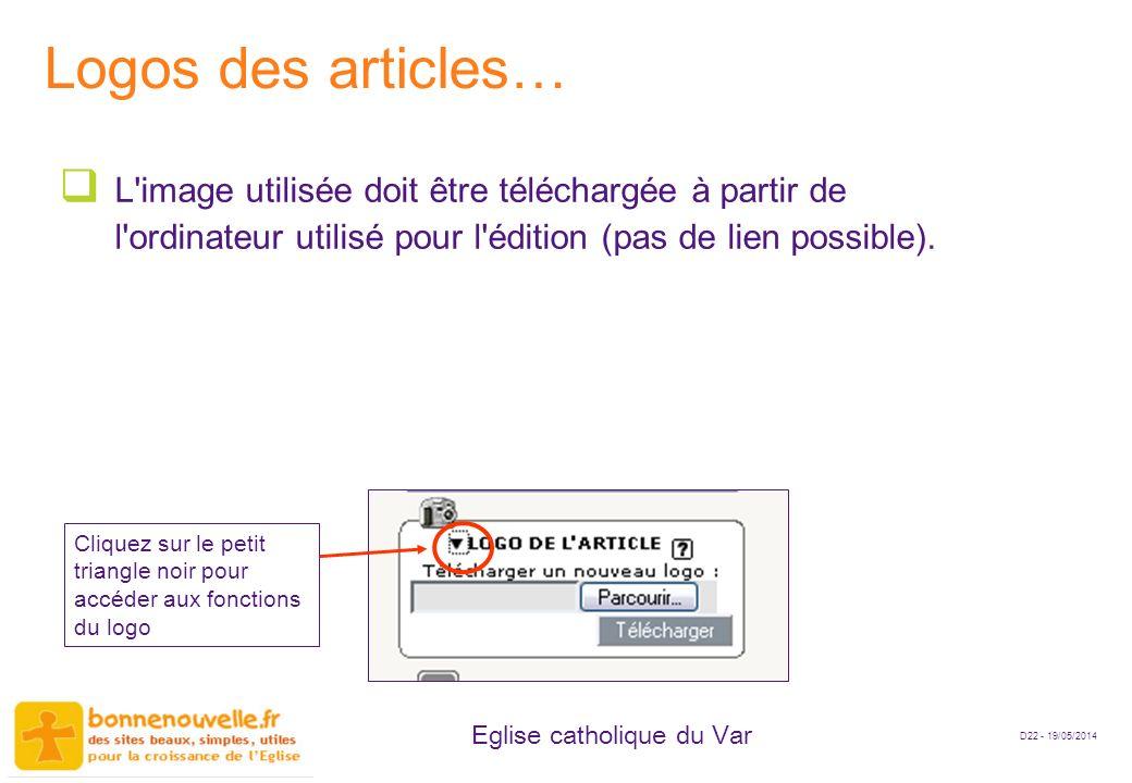 D22 - 19/05/2014 Eglise catholique du Var Logos des articles… L'image utilisée doit être téléchargée à partir de l'ordinateur utilisé pour l'édition (