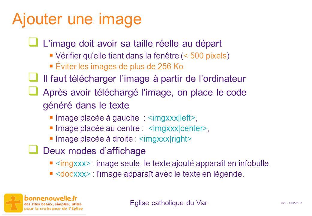D29 - 19/05/2014 Eglise catholique du Var Ajouter une image L'image doit avoir sa taille réelle au départ Vérifier qu'elle tient dans la fenêtre (< 50