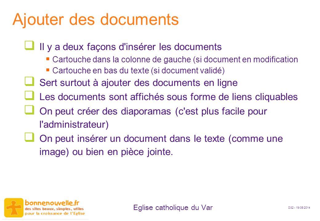 D32 - 19/05/2014 Eglise catholique du Var Ajouter des documents Il y a deux façons d'insérer les documents Cartouche dans la colonne de gauche (si doc