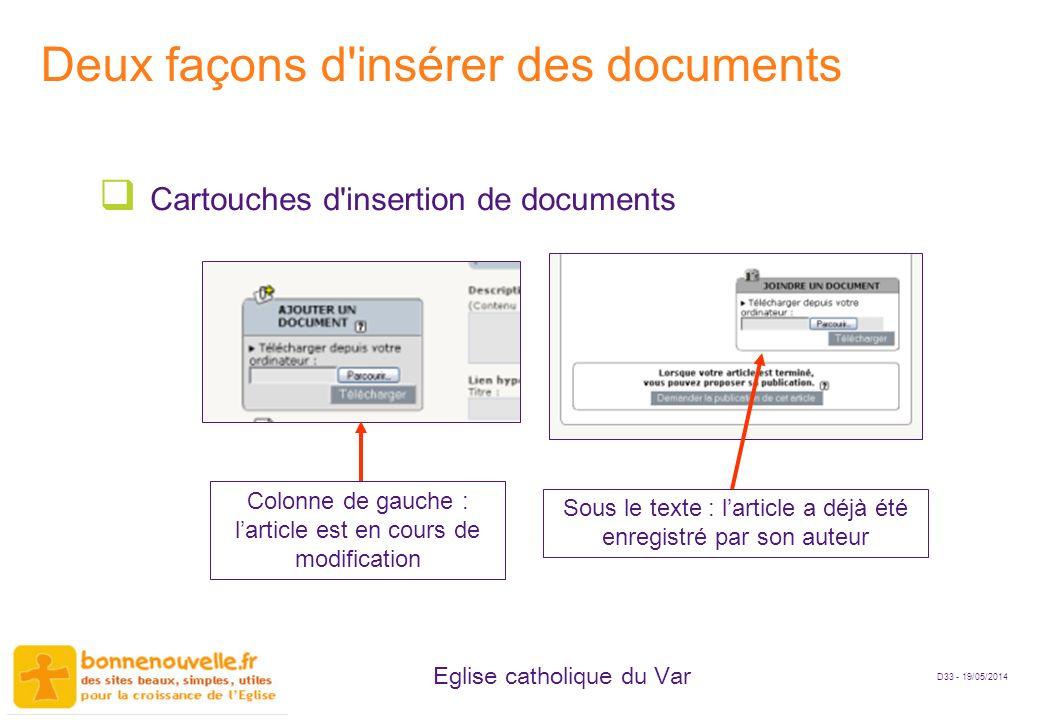 D33 - 19/05/2014 Eglise catholique du Var Deux façons d'insérer des documents Cartouches d'insertion de documents Colonne de gauche : larticle est en