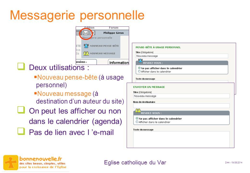 D44 - 19/05/2014 Eglise catholique du Var Messagerie personnelle Deux utilisations : Nouveau pense-bête (à usage personnel) Nouveau message (à destina