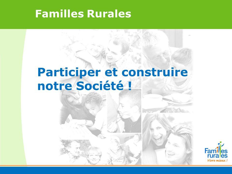 Participer et construire notre Société ! Familles Rurales
