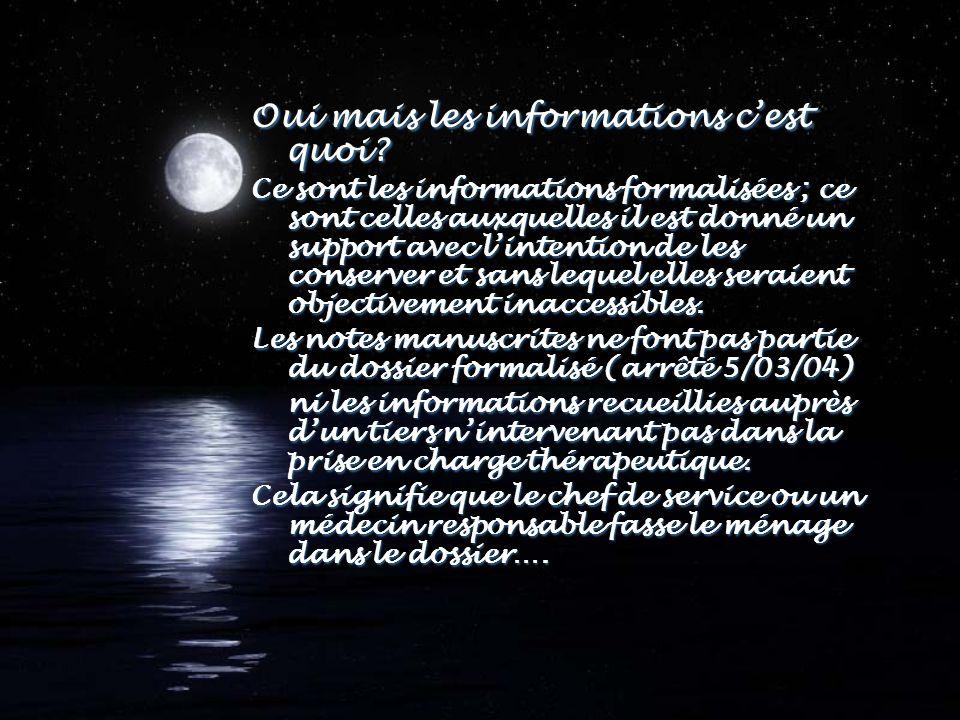 Oui mais les informations cest quoi? Ce sont les informations formalisées ; ce sont celles auxquelles il est donné un support avec lintention de les c