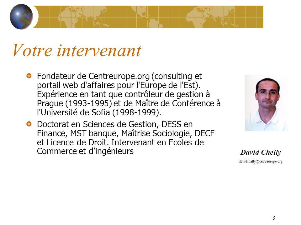 3 Votre intervenant Fondateur de Centreurope.org (consulting et portail web d affaires pour l Europe de l Est).