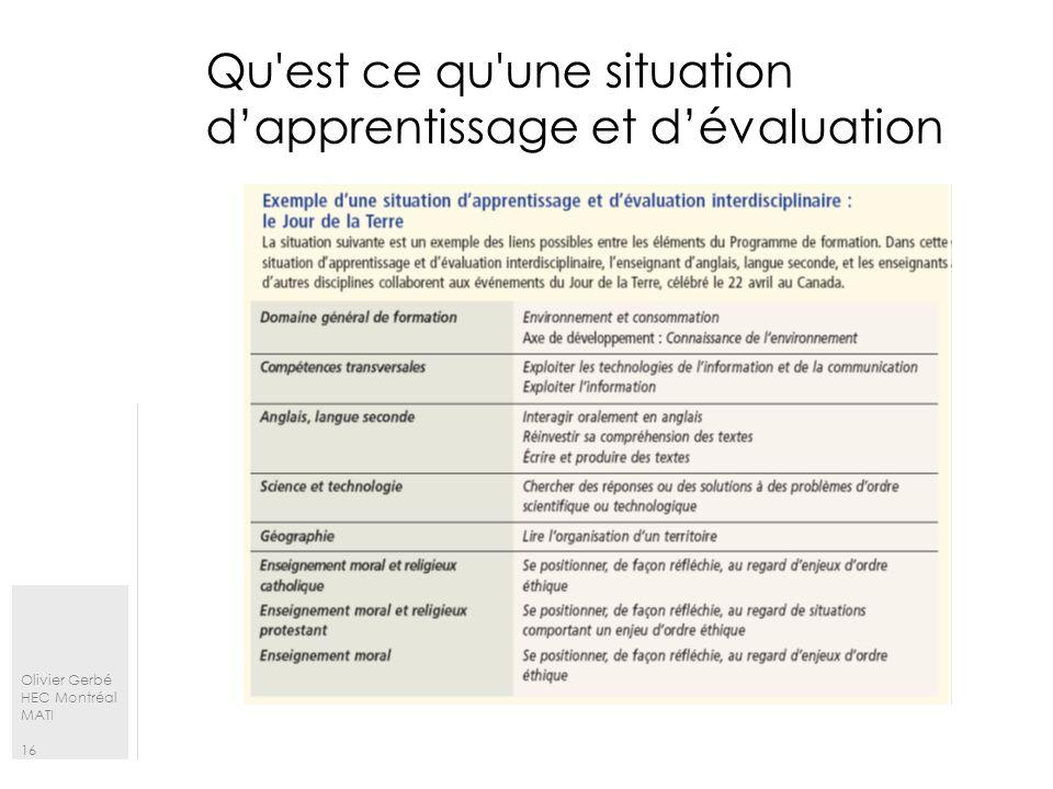 Olivier Gerbé HEC Montréal MATI 16 Qu'est ce qu'une situation dapprentissage et dévaluation