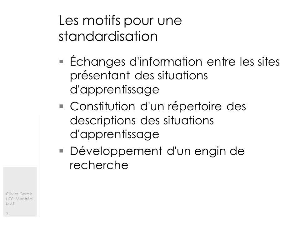 Olivier Gerbé HEC Montréal MATI 4 Les défis pour une standardisation Identifier les éléments et le vocabulaire de la réforme Identifier la structure des éléments de la réforme