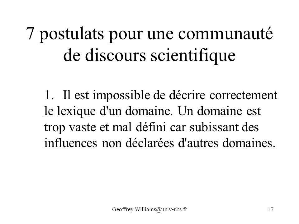 Geoffrey.Williams@univ-ubs.fr17 7 postulats pour une communauté de discours scientifique 1.Il est impossible de décrire correctement le lexique d'un d
