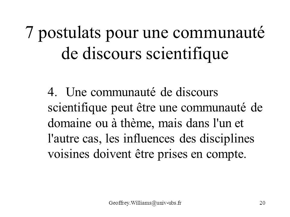 Geoffrey.Williams@univ-ubs.fr20 7 postulats pour une communauté de discours scientifique 4.Une communauté de discours scientifique peut être une commu