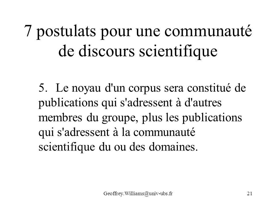 Geoffrey.Williams@univ-ubs.fr21 7 postulats pour une communauté de discours scientifique 5.Le noyau d'un corpus sera constitué de publications qui s'a