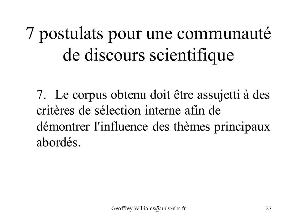 Geoffrey.Williams@univ-ubs.fr23 7 postulats pour une communauté de discours scientifique 7.Le corpus obtenu doit être assujetti à des critères de séle