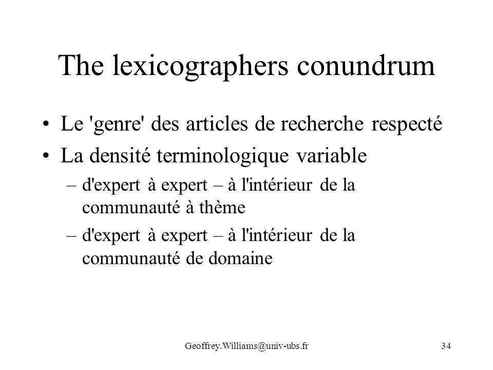 Geoffrey.Williams@univ-ubs.fr34 The lexicographers conundrum Le 'genre' des articles de recherche respecté La densité terminologique variable –d'exper