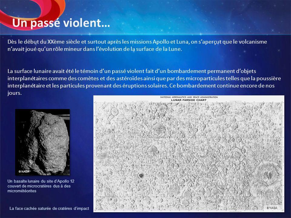 Dès le début du XXème siècle et surtout après les missions Apollo et Luna, on saperçut que le volcanisme navait joué quun rôle mineur dans lévolution