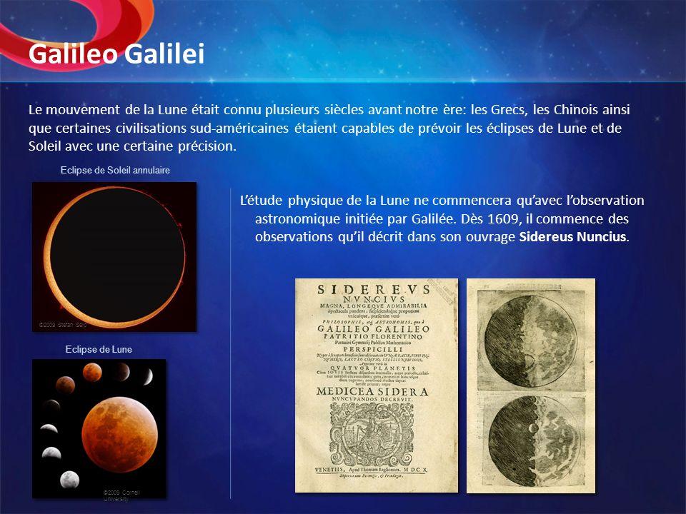 Le mouvement de la Lune était connu plusieurs siècles avant notre ère: les Grecs, les Chinois ainsi que certaines civilisations sud-américaines étaien
