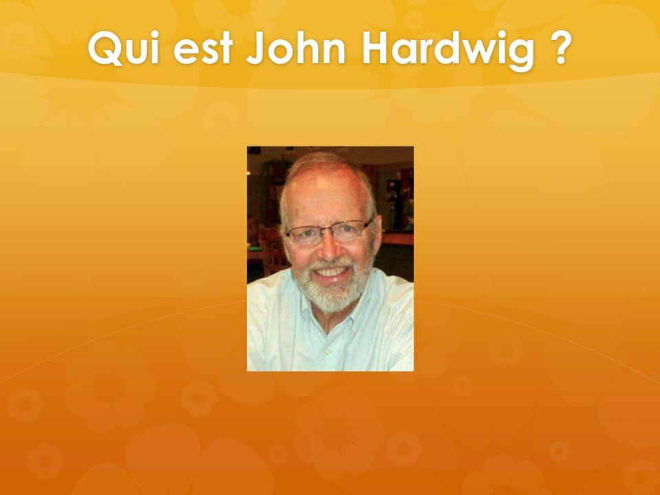 Qui est John Hardwig ?