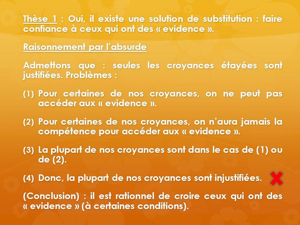 Thèse 1 : Oui, il existe une solution de substitution : faire confiance à ceux qui ont des « evidence ».