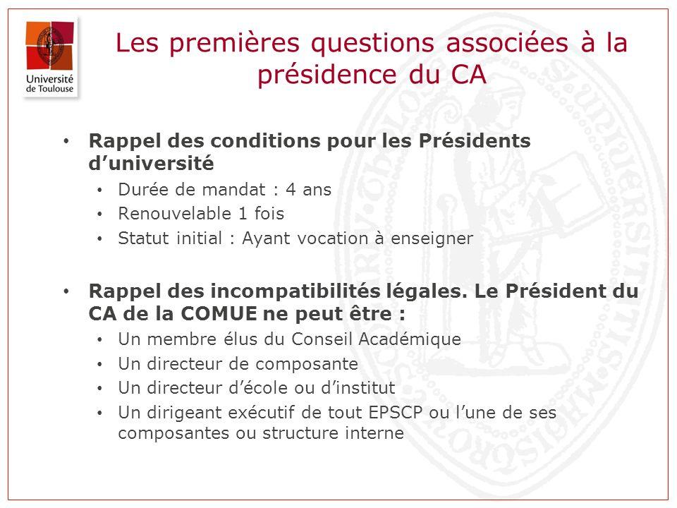 Les premières questions associées à la présidence du CA Rappel des conditions pour les Présidents duniversité Durée de mandat : 4 ans Renouvelable 1 f