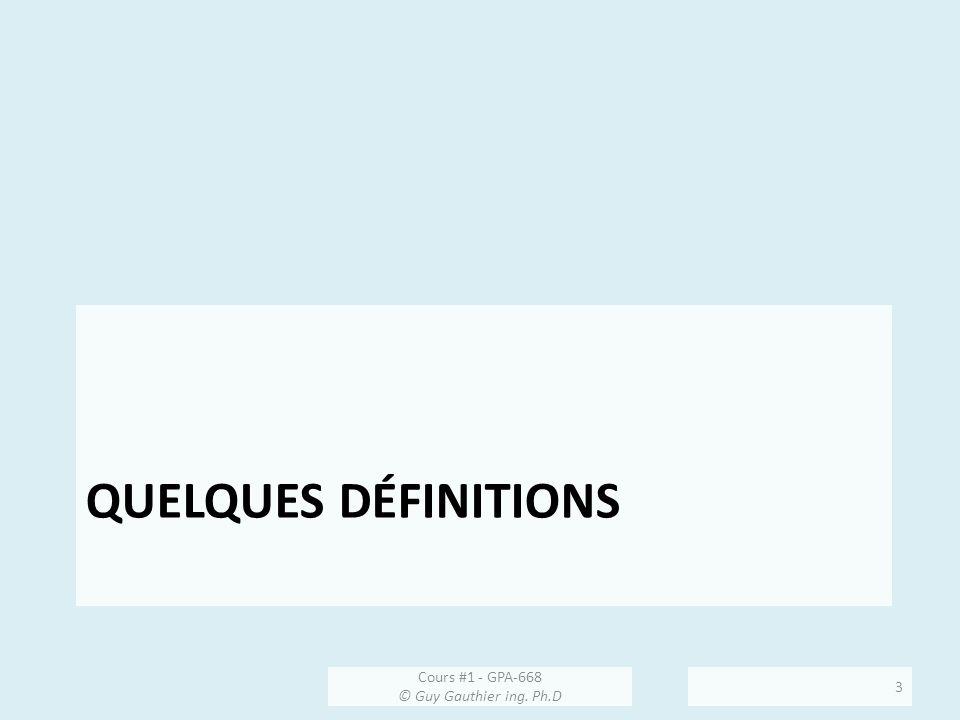 Terminologie Cours #1 - GPA-668 © Guy Gauthier ing. Ph.D 14