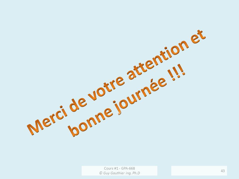 Cours #1 - GPA-668 © Guy Gauthier ing. Ph.D 43