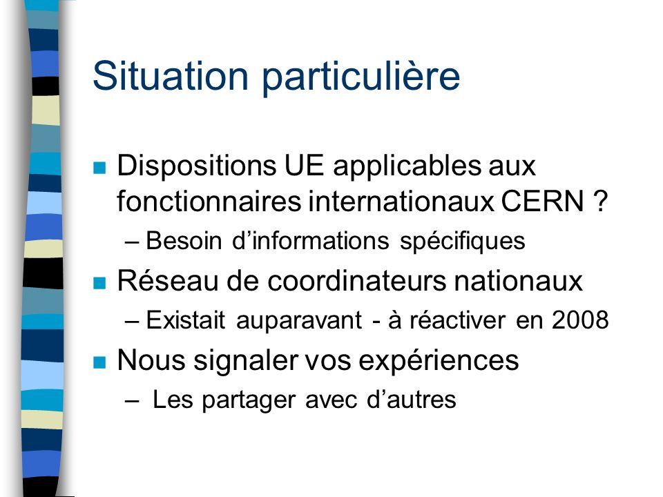 Situation particulière n Dispositions UE applicables aux fonctionnaires internationaux CERN .