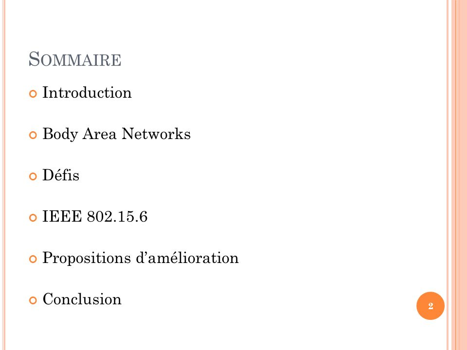 S OMMAIRE Introduction Body Area Networks Défis IEEE 802.15.6 Propositions damélioration Conclusion 2