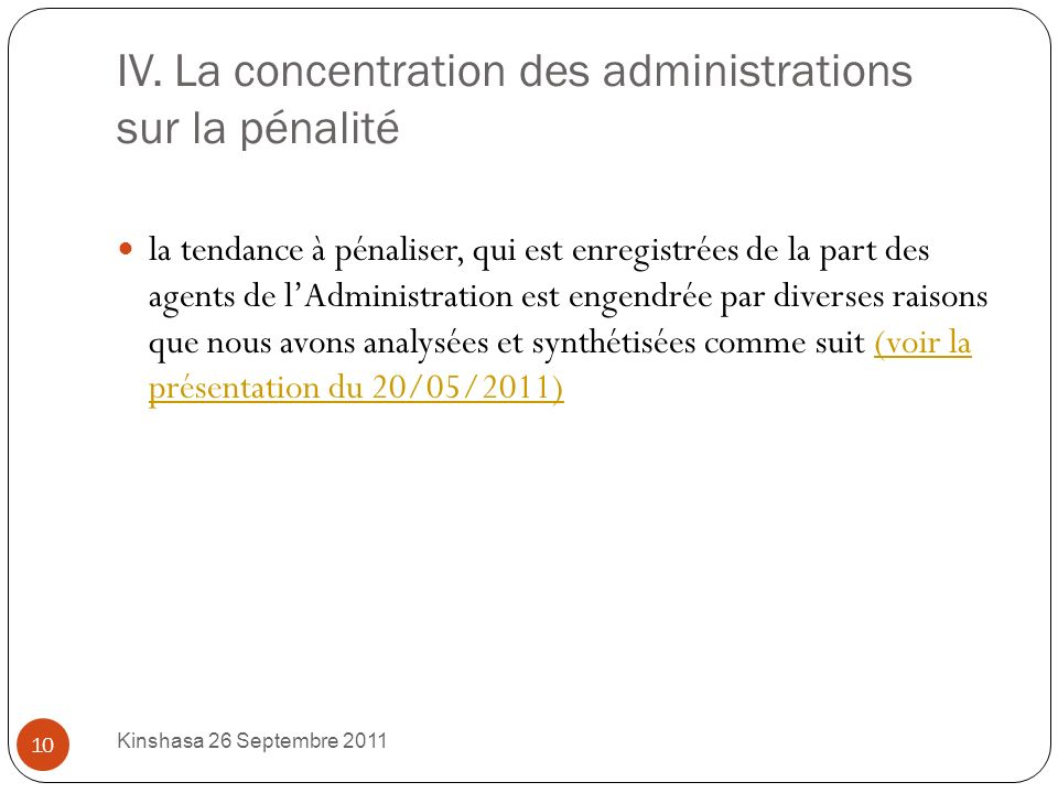 III. Problèmes avec ladministration les principaux problèmes avec lAdministration découlent des sujets développés ci-avant. Kinshasa 26 Septembre 2011