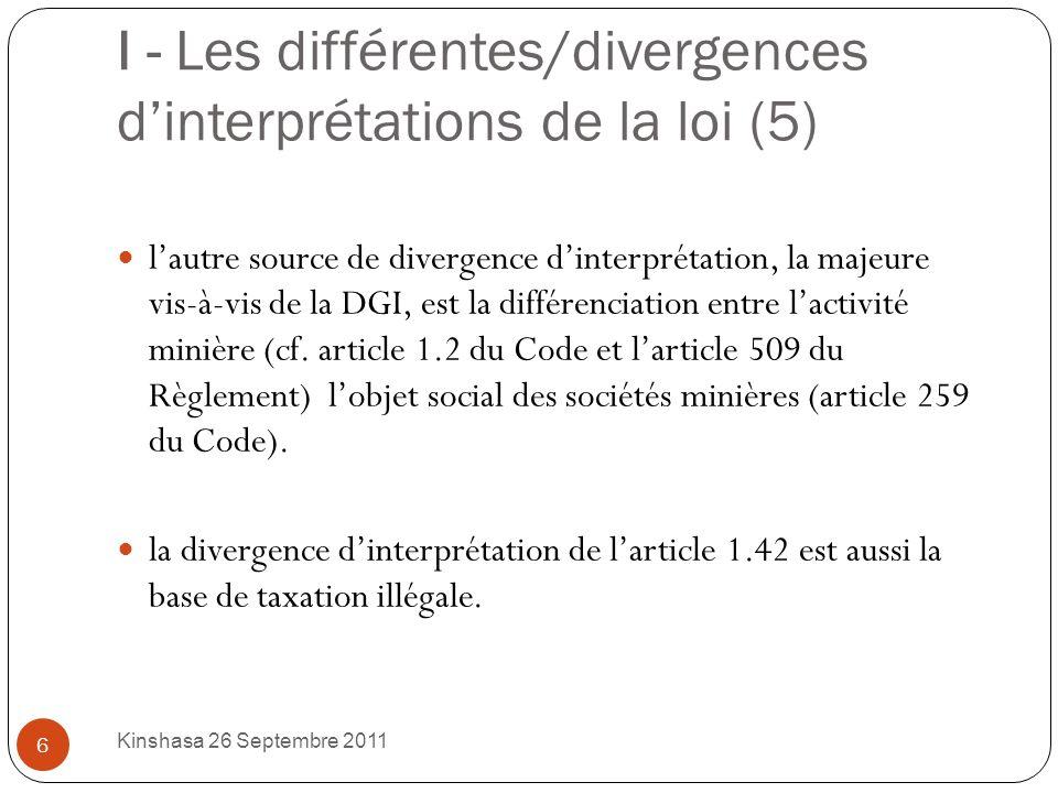 I - Les différentes/divergences dinterprétations de la loi (5) lautre source de divergence dinterprétation, la majeure vis-à-vis de la DGI, est la différenciation entre lactivité minière (cf.