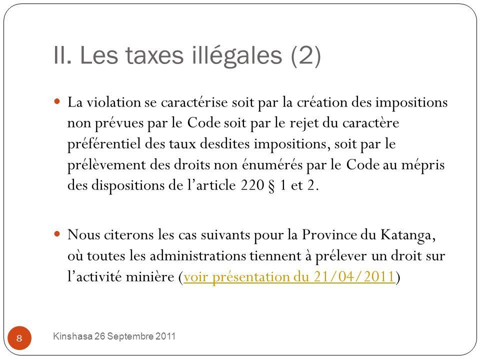 II. Les taxes illégales (1) lillégalité des impositions déplorées par le secteur minier est fondée sur la violation du caractère exhaustif et exclusif