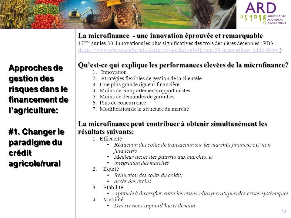 Approches de gestion des risques dans le financement de lagriculture: #1. Changer le paradigme du crédit agricole/rural 10 La microfinance - une innov