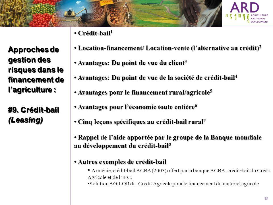 Approches de gestion des risques dans le financement de lagriculture : #9. Crédit-bail (Leasing) 18 Crédit-bail 1 Crédit-bail 1 Location-financement/