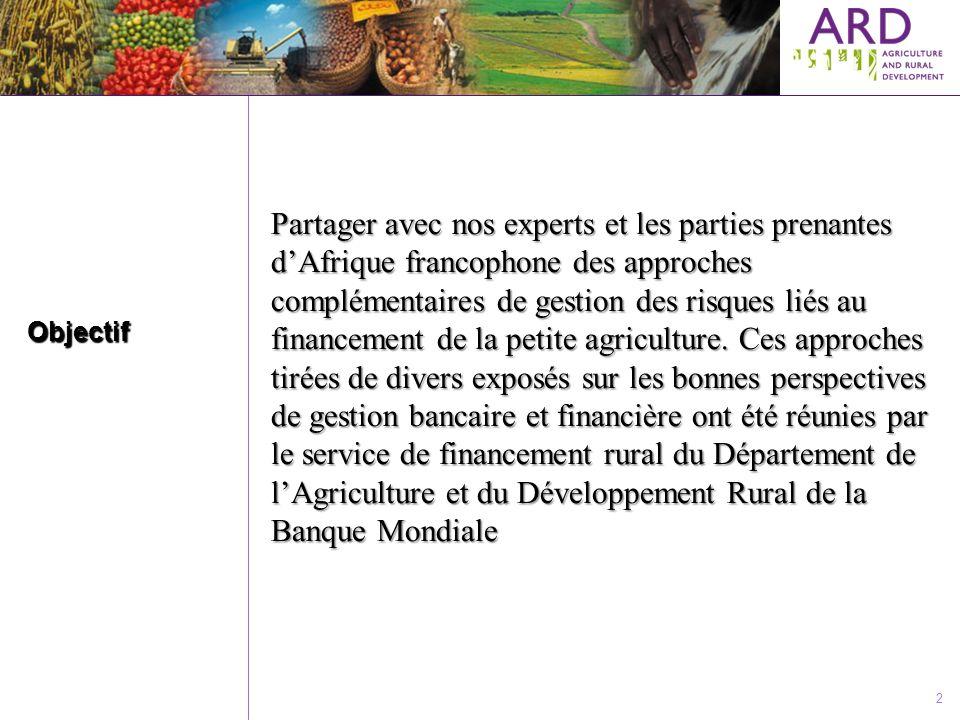 2 Objectif Partager avec nos experts et les parties prenantes dAfrique francophone des approches complémentaires de gestion des risques liés au financ