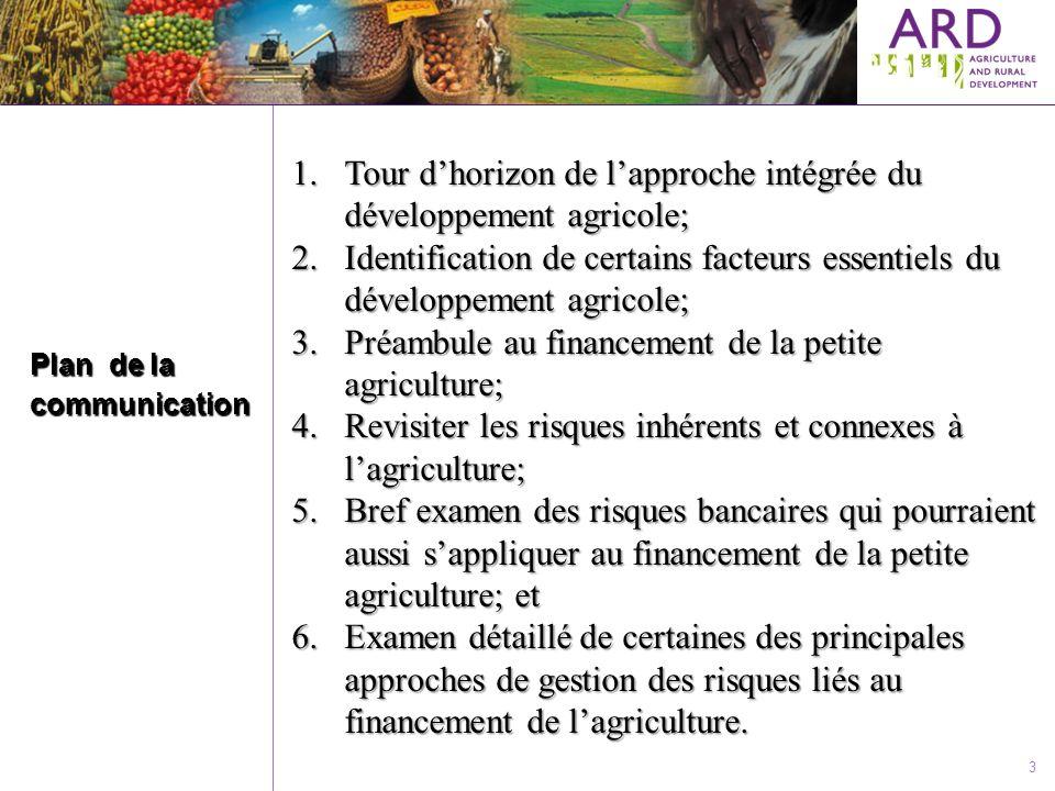 3 Plan de la communication 1.Tour dhorizon de lapproche intégrée du développement agricole; 2.Identification de certains facteurs essentiels du dévelo
