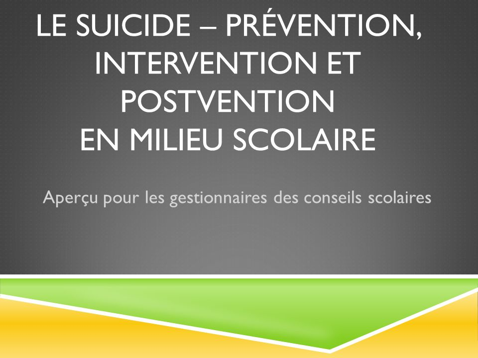 LE SUICIDE - PRÉVENTION, INTERVENTION, POSTVENTION Stratégies