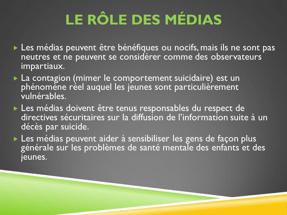 LE RÔLE DES MÉDIAS Les médias peuvent être bénéfiques ou nocifs, mais ils ne sont pas neutres et ne peuvent se considérer comme des observateurs impar