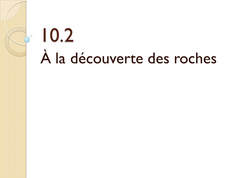 10.2 À la découverte des roches