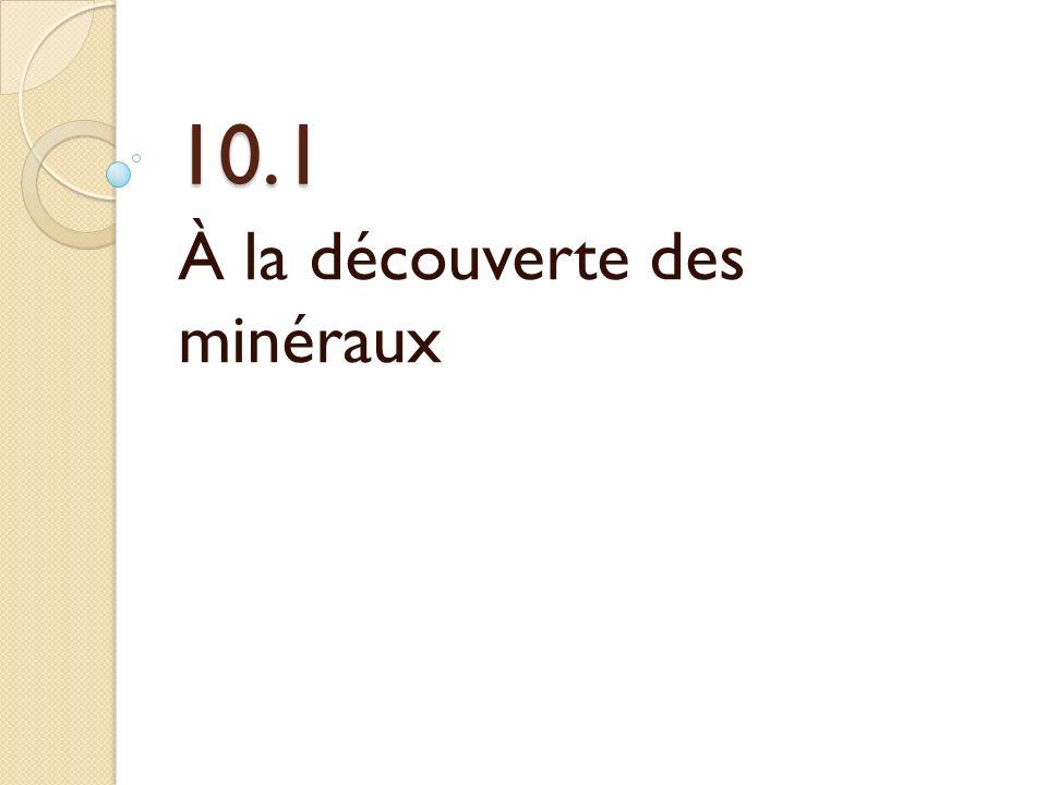 Les minéraux: Un minéral est une substance pure, solide, inorganique (non-vivante) trouvée dans la croûte terrestre Exemples:Diamant Mica Talc Labradorite