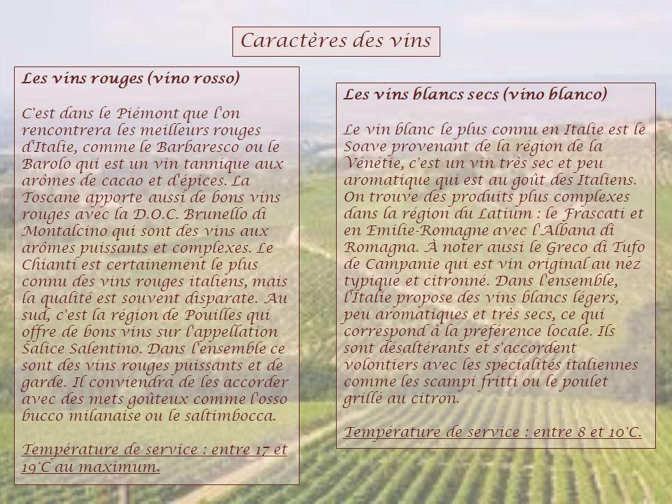 Caractères des vins Les vins rouges (vino rosso) C'est dans le Piémont que l'on rencontrera les meilleurs rouges d'Italie, comme le Barbaresco ou le B