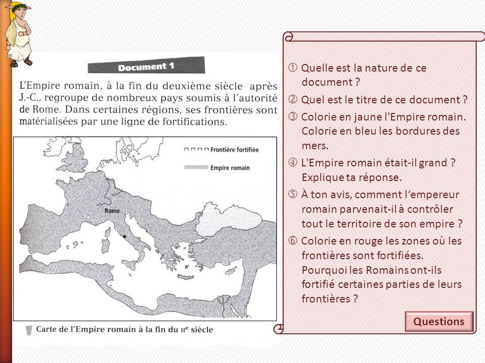 Quelle est la nature de ce document ? Quel est le titre de ce document ? Colorie en jaune l'Empire romain. Colorie en bleu les bordures des mers. L'Em