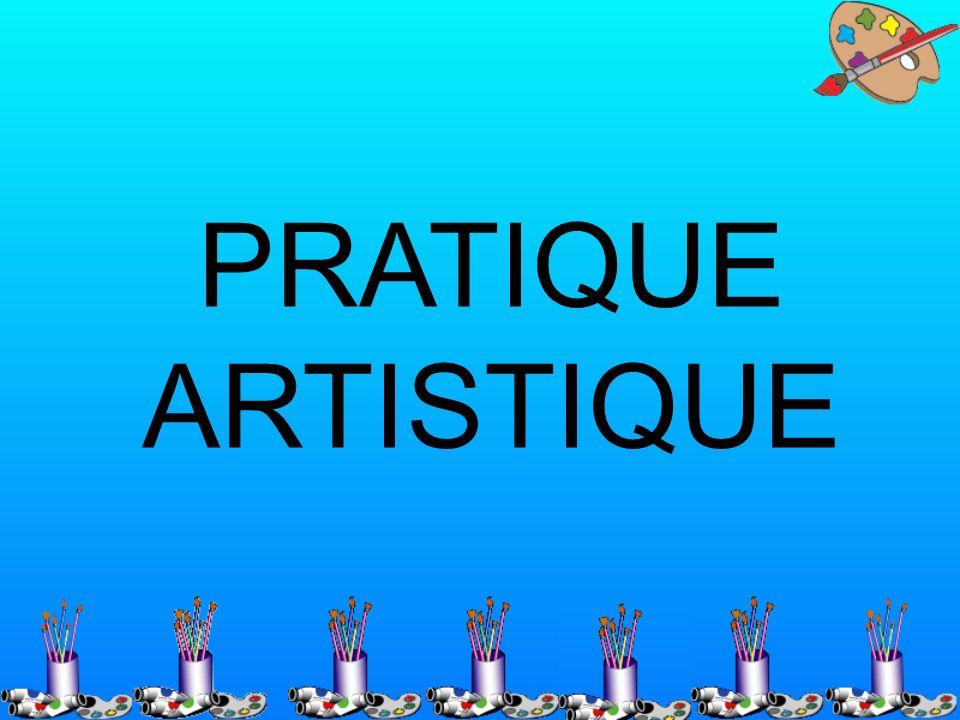 PRATIQUE ARTISTIQUE