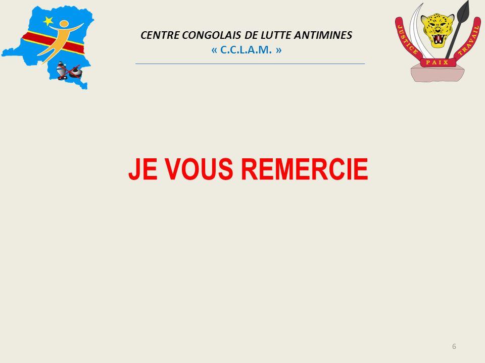 CENTRE CONGOLAIS DE LUTTE ANTIMINES « C.C.L.A.M. » 6 JE VOUS REMERCIE
