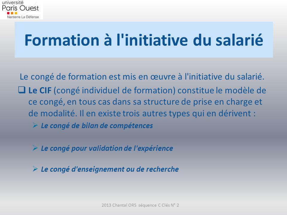 Formation à l'initiative du salarié Le congé de formation est mis en œuvre à l'initiative du salarié. Le CIF (congé individuel de formation) constitue