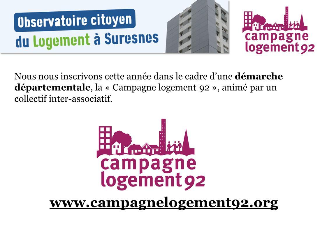 Nous nous inscrivons cette année dans le cadre dune démarche départementale, la « Campagne logement 92 », animé par un collectif inter-associatif. www