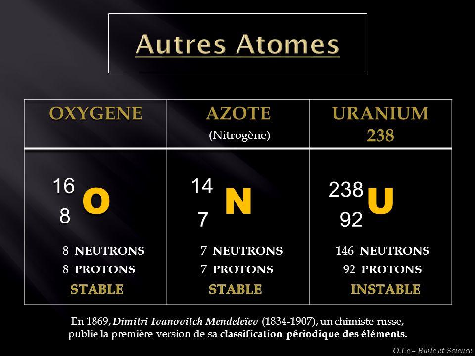 UNO En 1869, Dimitri Ivanovitch Mendeleïev (1834-1907), un chimiste russe, publie la première version de sa classification périodique des éléments. 16