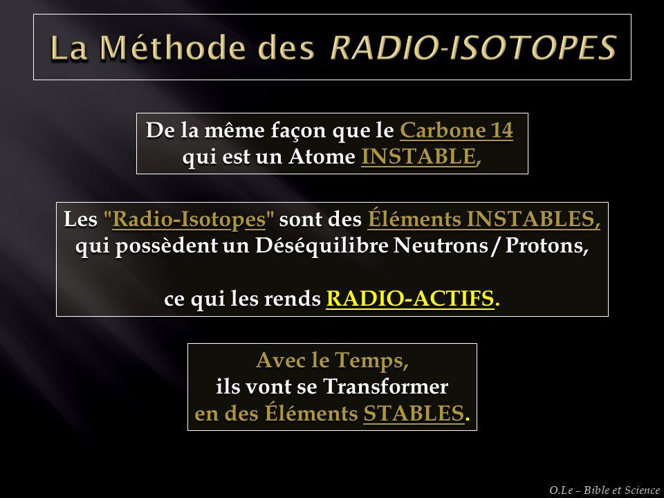 De la même façon que le Carbone 14 qui est un Atome INSTABLE, Les