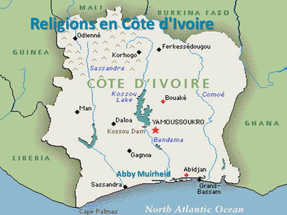 Religions en Côte d'Ivoire Abby Muirheid