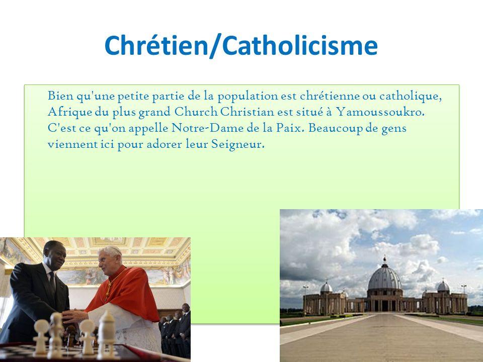Chrétien/Catholicisme Bien qu'une petite partie de la population est chrétienne ou catholique, Afrique du plus grand Church Christian est situé à Yamo