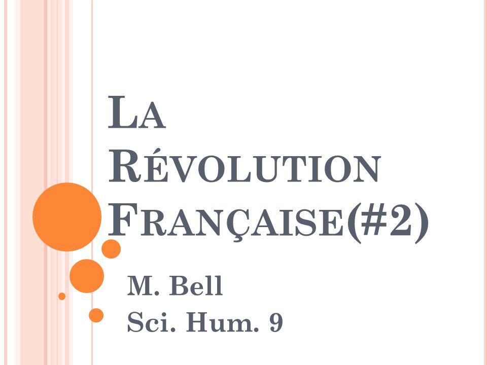 L A R ÉVOLUTION F RANÇAISE (#2) M. Bell Sci. Hum. 9