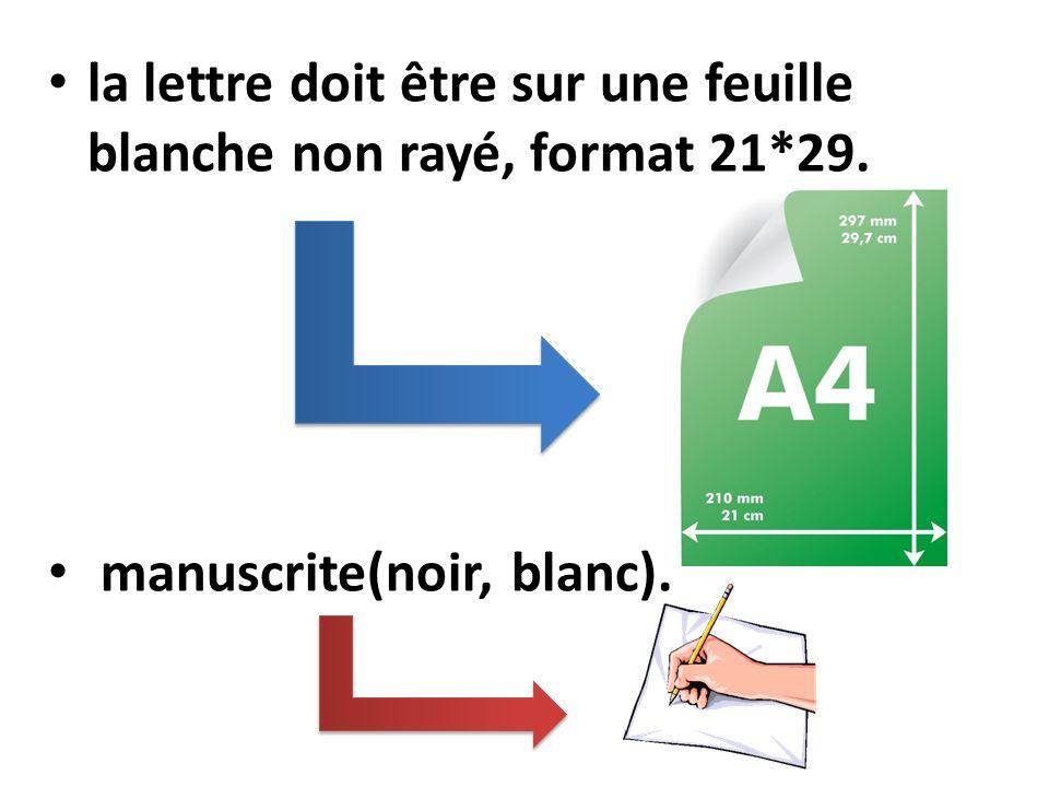 la lettre doit être sur une feuille blanche non rayé, format 21*29. manuscrite(noir, blanc).