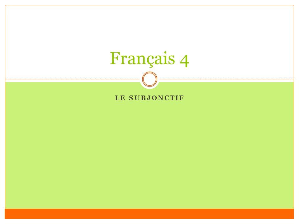 LE SUBJONCTIF Français 4