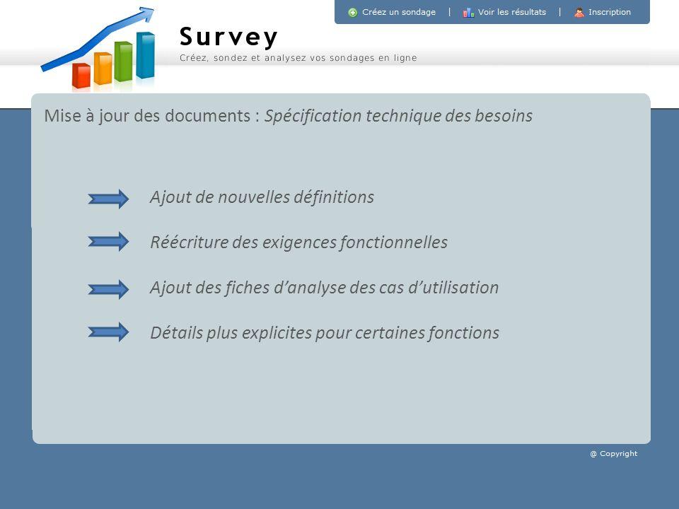 Mise à jour des documents : Spécification technique des besoins Ajout de nouvelles définitions Réécriture des exigences fonctionnelles Ajout des fiche