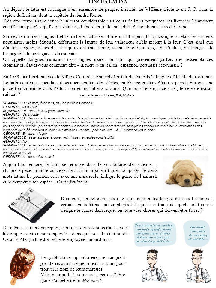 LINGUA LATINA Au départ, le latin est la langue dun ensemble de peuples installés au VIIIème siècle avant J.-C.